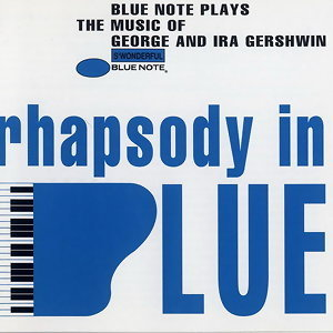 Rhapsody In Blue (Blue Note Plays Music of George and Ira Gershwin) 歌手頭像