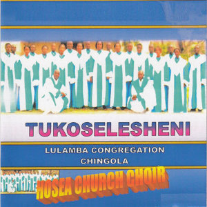Lulamba Congregation Chingola Hosea Church Choir 歌手頭像