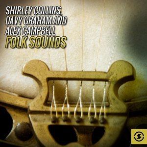 Shirley Collins, Davy Graham, Alex Campbell 歌手頭像