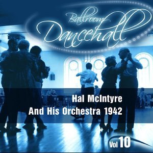Hal McIntyre And His Orchestra 歌手頭像