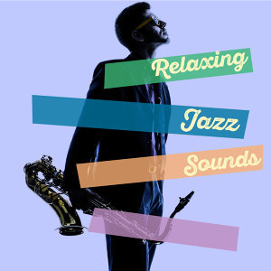 Relaxing Jazz Sounds 歌手頭像