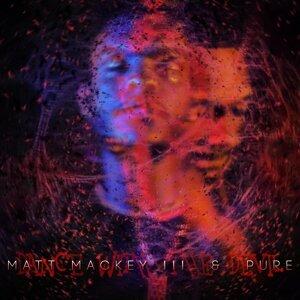 Matt Mackey III, Pure 歌手頭像
