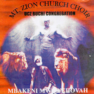 Mt Zion Church Choir UCZ Buchi Congregation 歌手頭像