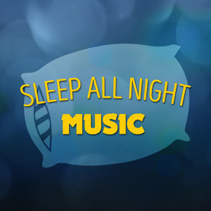 Sleep All Night Music 歌手頭像