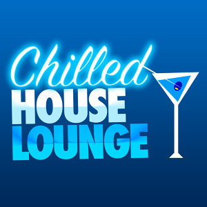 Chill House Music Cafe, Deep House Lounge, The Lounge Cafe 歌手頭像