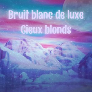 Cieux blonds 歌手頭像