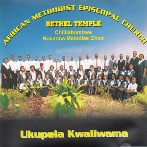 African Methodist Episcopal Church Bethel Temple Chililabombwe Hosanna Melodies Choir 歌手頭像