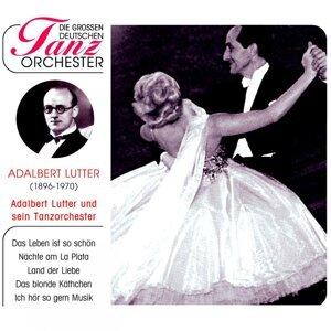 Adalbert Lutter und sein Tanzorchester & Adalbert Lutter Tanzorchester 歌手頭像