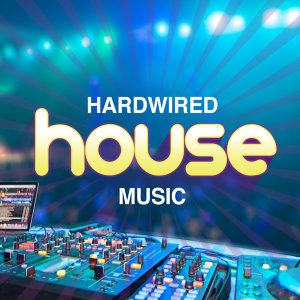 Hardwired House Music 歌手頭像