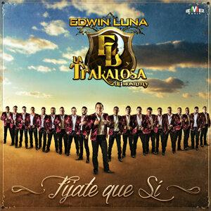 Edwin Luna y La Trakalosa de Monterrey 歌手頭像