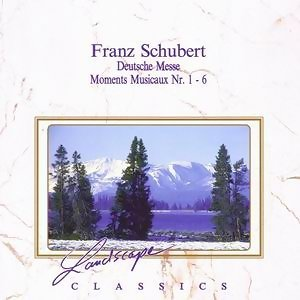 Franz Schubert: Deutsche Messe F-Dur, D 872 - Moments Musicaux Nr. 1 - 6, op. 94 D 780 歌手頭像