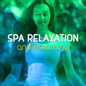 Spa, Relaxation and Dreaming 歌手頭像