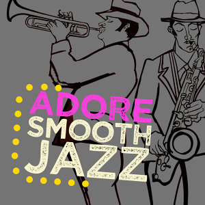 Adore Smooth Jazz 歌手頭像