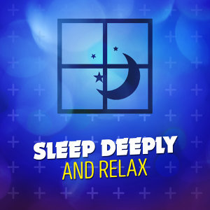 Sleep Deeply and Relax 歌手頭像