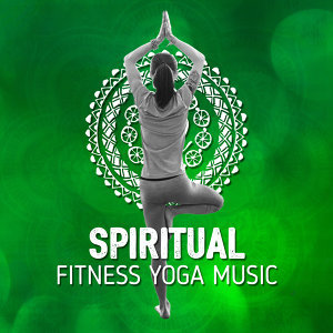 Spiritual Fitness Yoga Music