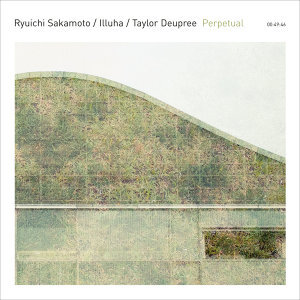 Ryuichi Sakamoto | Illuha | Taylor Deupree