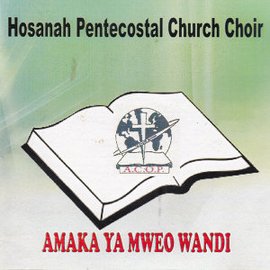 Hosanah Pentecostal Church Choir 歌手頭像