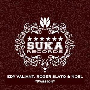 Edy Valiant, Roger Slato & Noel 歌手頭像