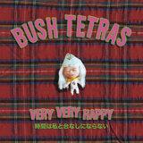 Bush Tetras