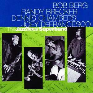 Bob Berg & Randy Brecker & Dennis Chambers & Joey DeFrancesco 歌手頭像