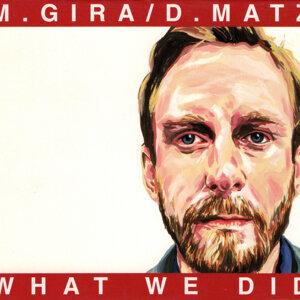 M. Gira / D. Matz