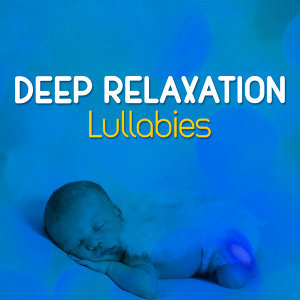 Deep Relaxation Lullabies 歌手頭像