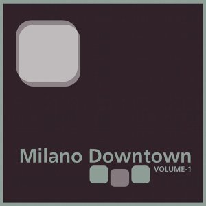 Milano Downtown 歌手頭像