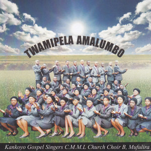 Kankoyo Gospel Singers C.M.M.L Church Choir B, Mufulira 歌手頭像