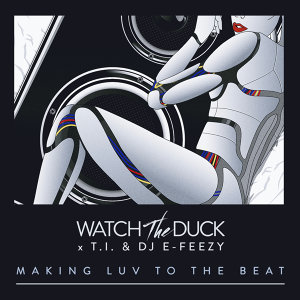 WatchTheDuck, T.I., DJ E-Feezy 歌手頭像