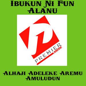 Alhaji Adeleke Aremu Amuludun 歌手頭像