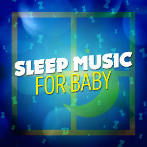 Sleep Music for Baby 歌手頭像