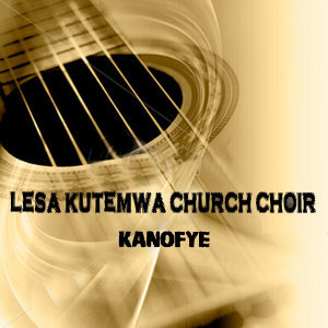 Lesa Kutemwa Church Choir 歌手頭像