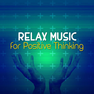 Relax Music for Positive Thinking 歌手頭像