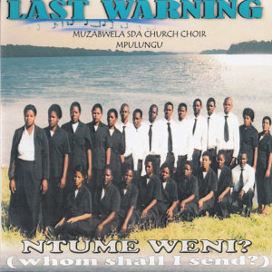 Last Warning Muzabwela SDA Church Choir Mpulungu 歌手頭像