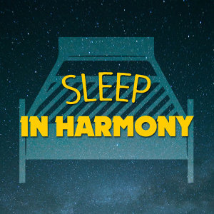Sleep in Harmony 歌手頭像