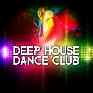 Deep House Music, Mallorca Dance House Music Party Club, Progressive House 歌手頭像