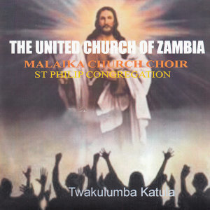 The United Church Of Zambia Malaika Church Choir St Philip Congregation 歌手頭像