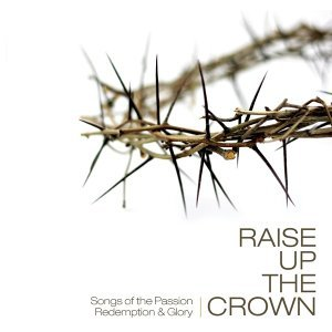 Raise Up The Crown 歌手頭像