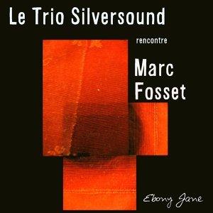 Marc Fosset, Le Trio Silversound 歌手頭像