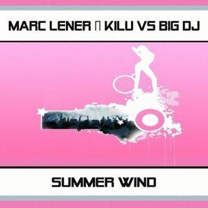 Marc Lener & Kilu Vs Big Dj 歌手頭像