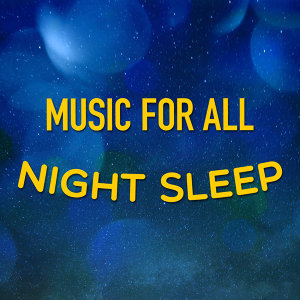 All Night Sleep Songs to Help You Relax 歌手頭像