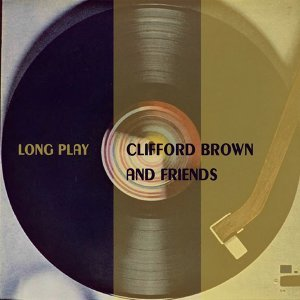Clifford Brown and His Friends 歌手頭像