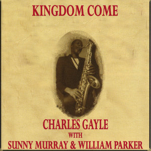 Charles Gayle with Sunny Murray & William Parker 歌手頭像
