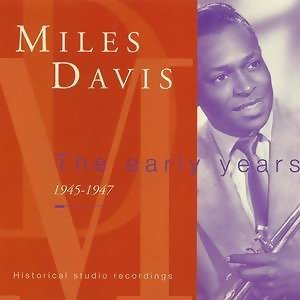 Miles Davis - The Early Years 歌手頭像