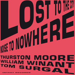 Thurston Moore, Tom Surgal & William Winant 歌手頭像