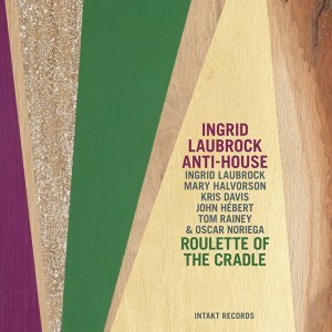 Ingrid Laubrock Anti-House with Mary Halvorson, Kris Davis, John Hébert, Tom Rainey & Oscar Noriega 歌手頭像