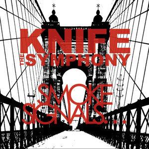 Knife The Symphony, Smoke Signals... 歌手頭像