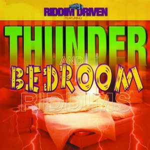 Riddim Driven: Thunder And Bedroom 歌手頭像