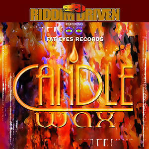 Riddim Driven: Candle Wax アーティスト写真