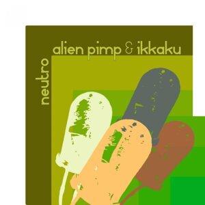 Alien Pimp & Ikkaku 歌手頭像